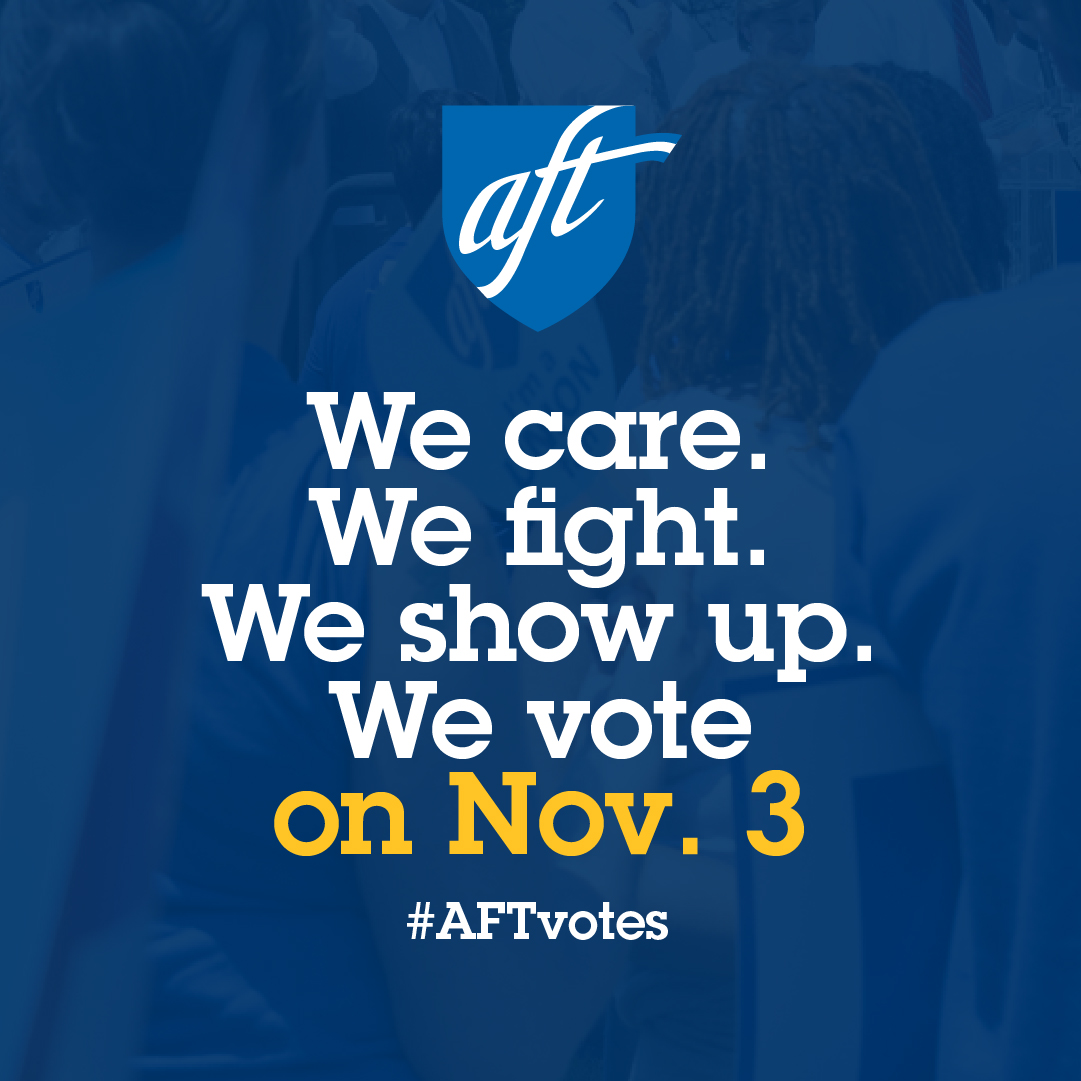 We Care. We Fight. We Show Up. We vote on Nov. 3