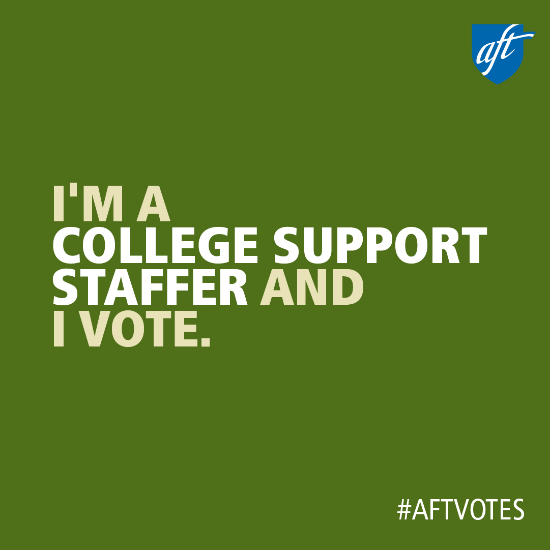I'm a College Support Staffer and I Vote