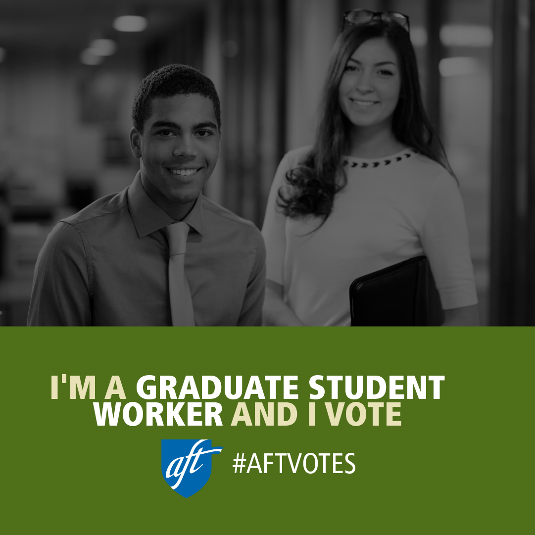 I'm a Graduate Student Worker and I Vote